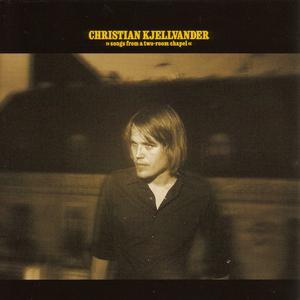 Christian Kjellvander - Songs from a Two-Room Chapel - lp