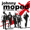 Johnny Moped - Hey Belinda! - col 7