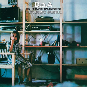 Throbbing Gristle - D.O.A. - The Third And Final Report Of TG - col lp