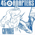 45 Adapters - Patriots not fools