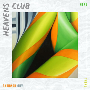Heavens Club - Here There and Nowhere