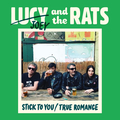 Lucy & The Rats - Stick To You - 7