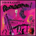 Even In Blackouts - Romantico! - lp
