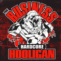 Business, The - Hardcore Hooligan (Reissue) - lp