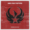 Boysetsfire - Tomorrow Come Today (Reissue)