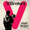 Vibrators, The - Punk Mania - Back to the Roots - lp