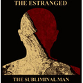 Estranged, The - Subliminal man