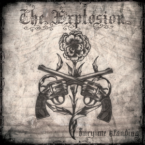 Explosion, The - Bury me standing