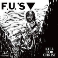 F.U.s - Kill for Christ